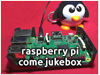Il Raspberry Pi 3 a mo' di Jukebox