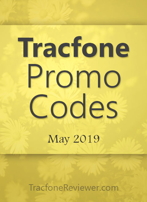 TracfoneReviewer: Tracfone Promo Codes for May 2019