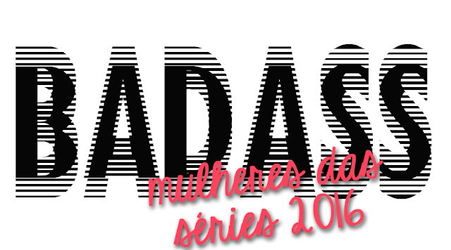 Top Tursday: 10 Mulheres Badass das Séries de 2016
