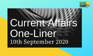 Current Affairs One-Liner: 10th September 2020
