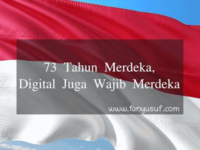 73 Tahun Merdeka, Digital Juga Wajib Merdeka
