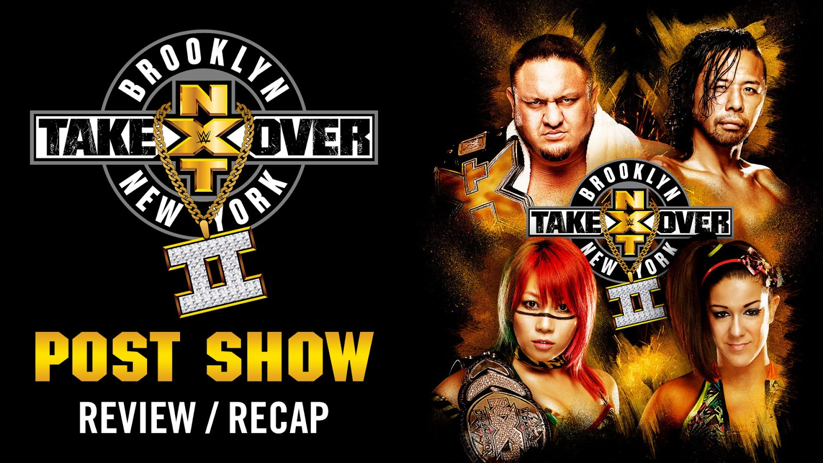 WWE NXT TakeOver: Brooklyn 2016 Recap and Review Podcast