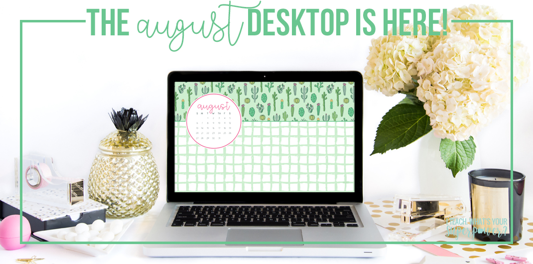 Grab this cactus themed background for your computer! • August 2017 •