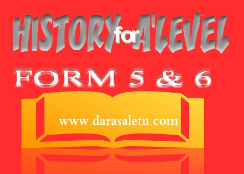 history study notes for form 5 6 advanced level secondary education darasaletu maktaba