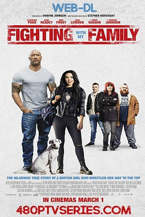 Fighting with My Family (2019) 400MB Full English Movie Download 480p Web-DL Free Watch Online Full Movie Download Worldfree4u 9xmovies