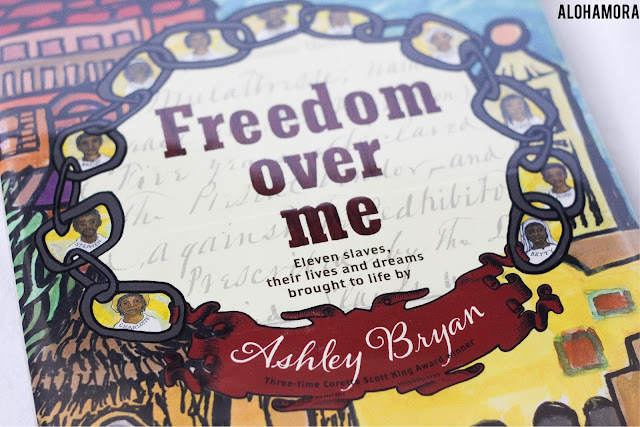 Freedom Over Me: Eleven Slaves Their Lives and Dreams by Ashley Bryan Newbery Honor book gets 4 out of 5 stars in my book review. American History. Slavery. Poetry. 4th, 5th, 6th, 7th, and 8th grade. Alohamora Open a Book Alohamoraopenabook https://alohamoraopenabook.blogspot.com/