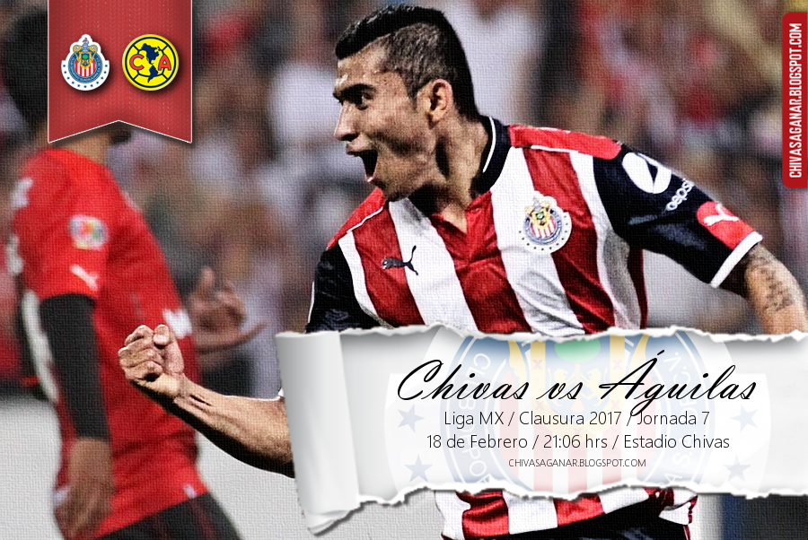 Liga MX : CD Guadalajara vs CF América - Clausura 2017 - Jornada 7.