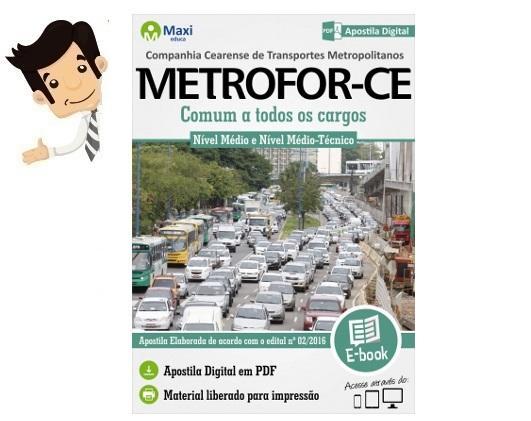 http://www.maxieduca.com.br/apostilas-para-concurso/metroforce-comum-a-todos-os-cargos/?af=7
