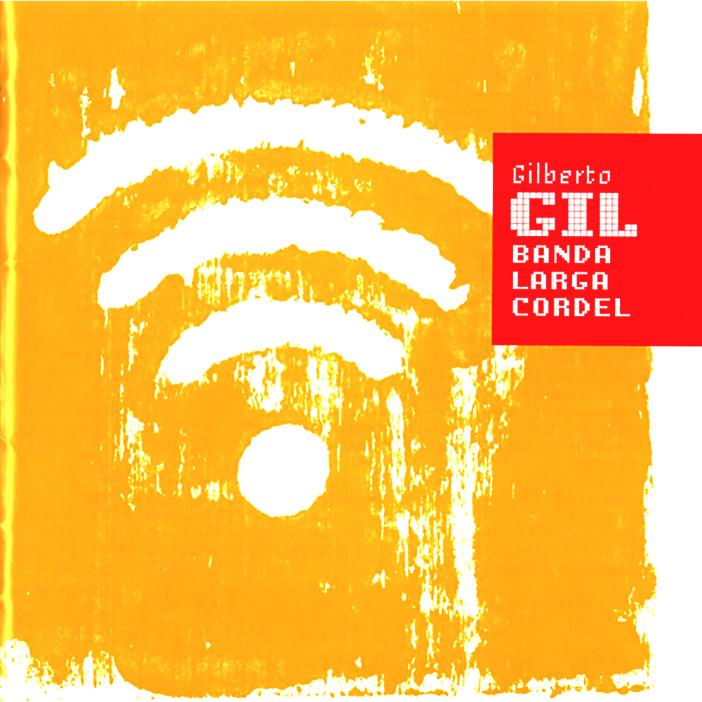 Gilberto Gil - Banda Larga Cordel [2008]