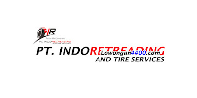 Lowongan Kerja PT. Indo Retreading and Tire Services Juli 2018