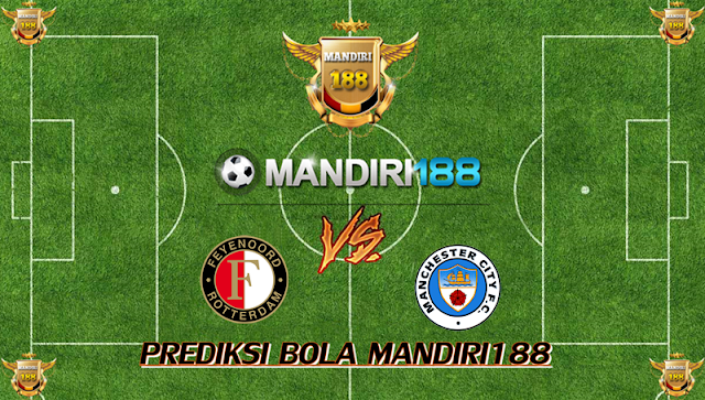 AGEN BOLA - Prediksi Feyenoord vs Manchester City 14 September 2017