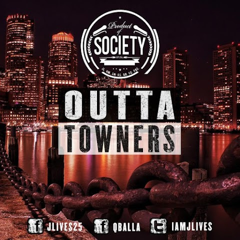 "JLives – ""Outta Towners"" 