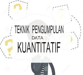 Teknik Pengumpulan Data Kuantitatif