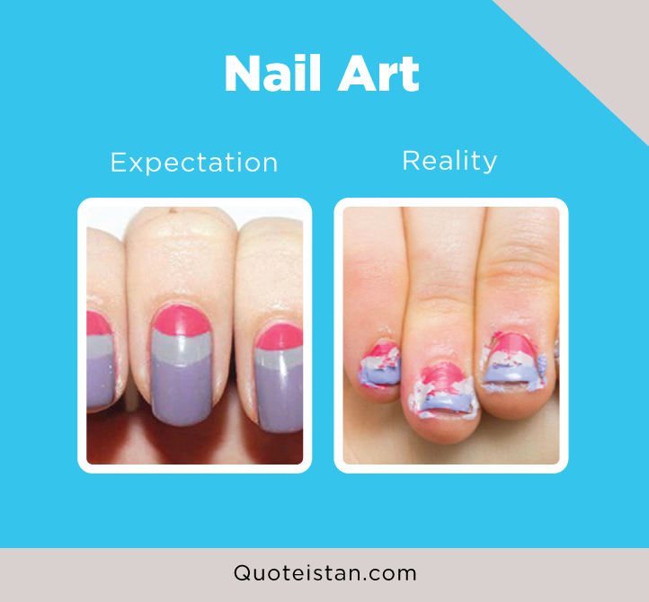 Expectation Vs Reality: Nail Art