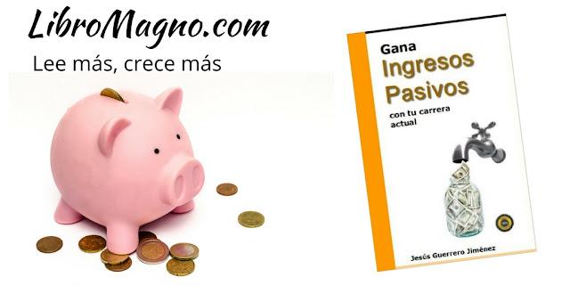 Gana Ingresos Pasivos con tu carrera actual – Jesús Guerrero