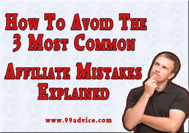How To Avoid The 3 Most Common Affiliate Mistakes Explained