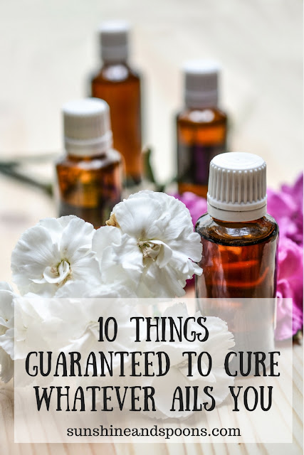 10 Things Guaranteed to Cure Whatever Ails You