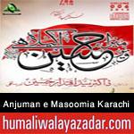 http://www.humaliwalayazadar.com/2015/10/anjuman-e-masoomia-karachi-nohay-2016.html