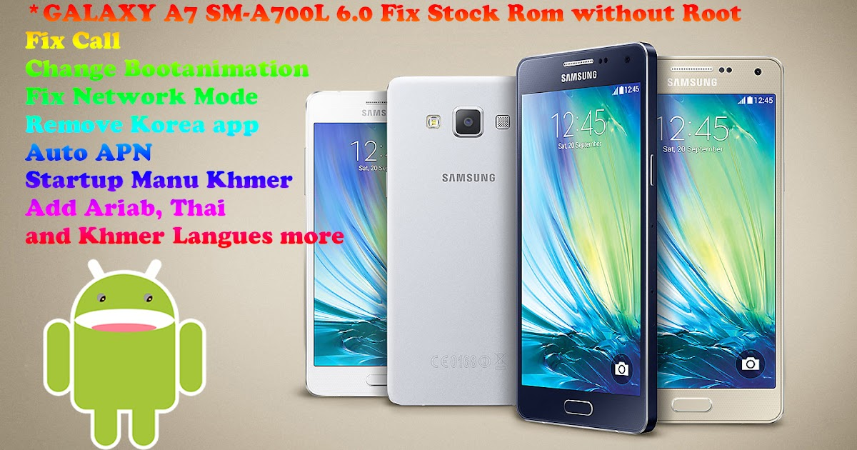 SELL* GALAXY A7 SM-A700L V6 0 Fix Stock Rom without Root