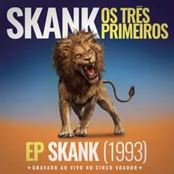 EP Skank – Os Três Primeiros 2018