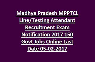 Madhya Pradesh MPPTCL Line, Testing Attendant Recruitment Exam Notification 2017 150 Govt Jobs Online Last Date 05-02-2017