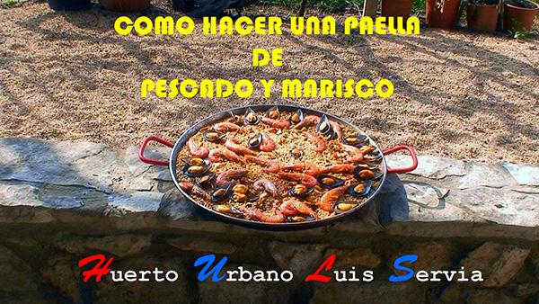 Huerto urbano luis servia borgas c mo hacer una paella de pescados y mariscos especial para - Como cocinar paella ...