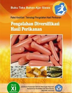 Download  Buku Paket Pengolahan Diversifikasi Hasil Perikanan 3 Kelas 11 Kurikulum 2013 PDF - Cerpen45