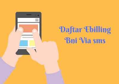 Ilustrasi Daftar ebilling bni via sms