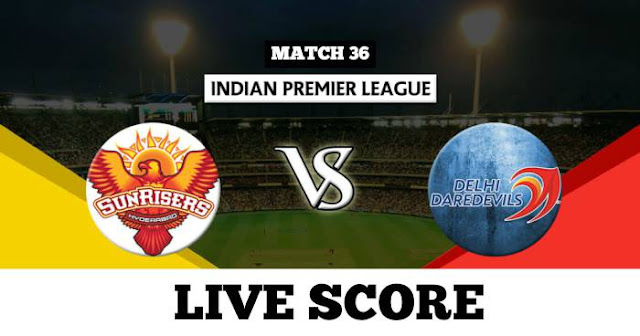 IPL 2018 Match 36 SRH vs DD Live Score and Full Scorecard