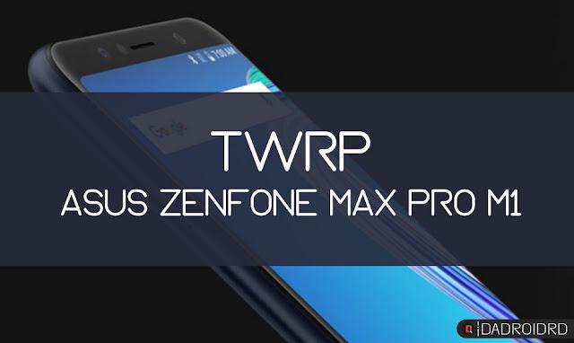 Cara install TWRP di Asus Zenfone Max Pro M1