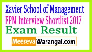 Xavier School of Management Jharkhand FPM Interview Shortlist 2017 Results