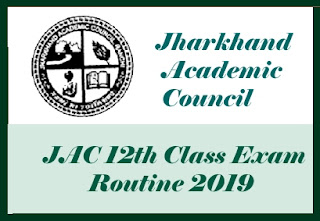 JAC Board Routine 2019, Jharkhand 12th Exam Routine 2019, Jharkhand Intermediate Routine 2019, JAC Intermediate Time table 2019