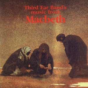 "THIRD EAR BAND : ""Music From Macbeth"" 1971"