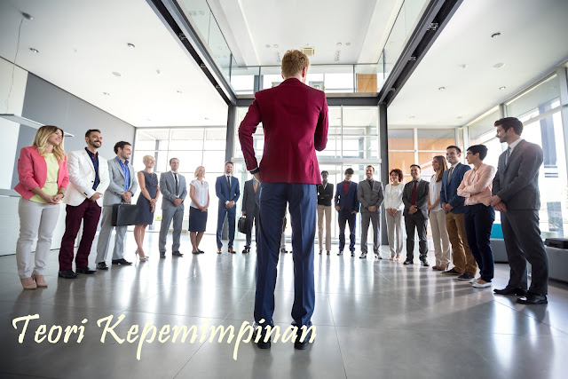 Teori Kepemimpinan (Leadership Theory) Menurut Para Ilmuan