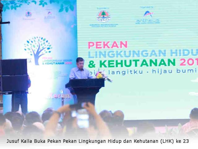 Jusuf Kalla Buka Pekan Pekan Lingkungan Hidup dan Kehutanan (LHK) ke 23