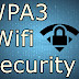 WPA3 | Wi-Fi Is Getting a Big Security Upgrade