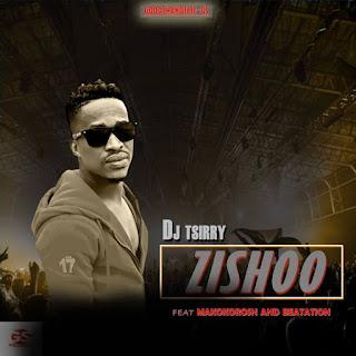 DJ Tsirry Feat. Makokorosh & Beatation – Zishoo