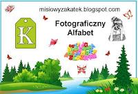http://misiowyzakatek.blogspot.com/2018/07/fotograficzny-alfabet-k.html