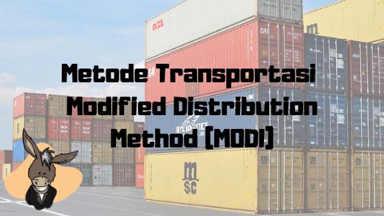 Metode Transportasi MODI (Modified Distribution Method)