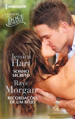 SONHO SECRETO / RECORDAÇÕES DE UM BEIJO - Jessica Hart & Raye Morgan
