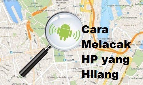Cara melacak hp hilang dengan cepat dan akurat ini dapat anda lakukan untuk mendeteksi keb 4 Cara Melacak HP yang Hilang dengan Cepat & Mudah