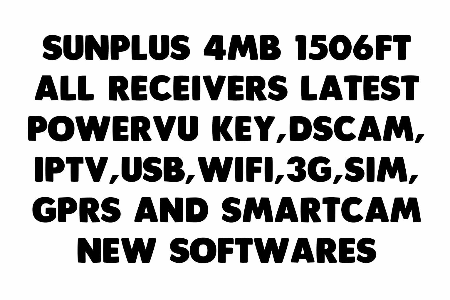 Sunplus 1506TF 4MB All Receivers Latest PowerVU Key New Softwares