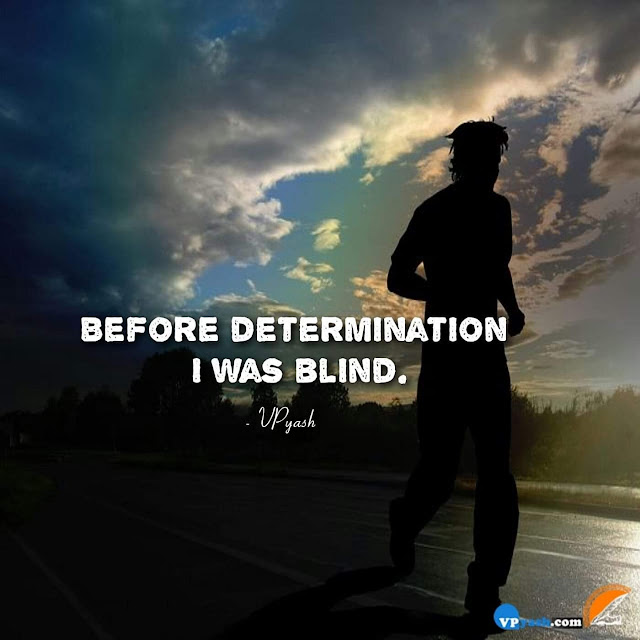 Before determination I was blind