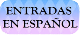 ENTRADAS EN ESPAÑOL