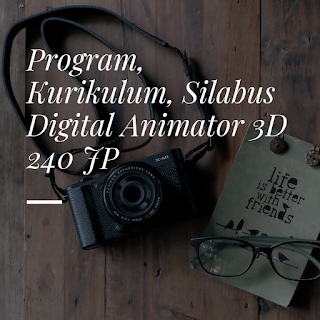 Program, Kurikulum, Silabus Digital Animator 3D 240 JP