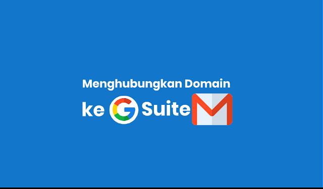 Cara Menghubungkan Domain ke Google (G) Suite