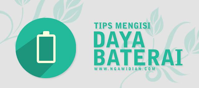 #8 Tips Mengisi Daya Baterai Smartphone Agar Cepat Penuh