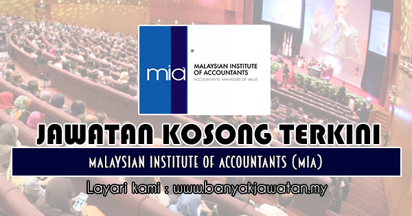 Jawatan Kosong 2019 di Malaysian Institute of Accountants (MIA)