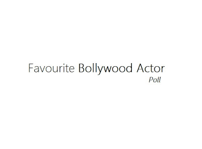 Favourite Bollywood Actor Poll