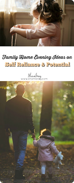 Family Home Evening Ideas on Self Reliance & Potential